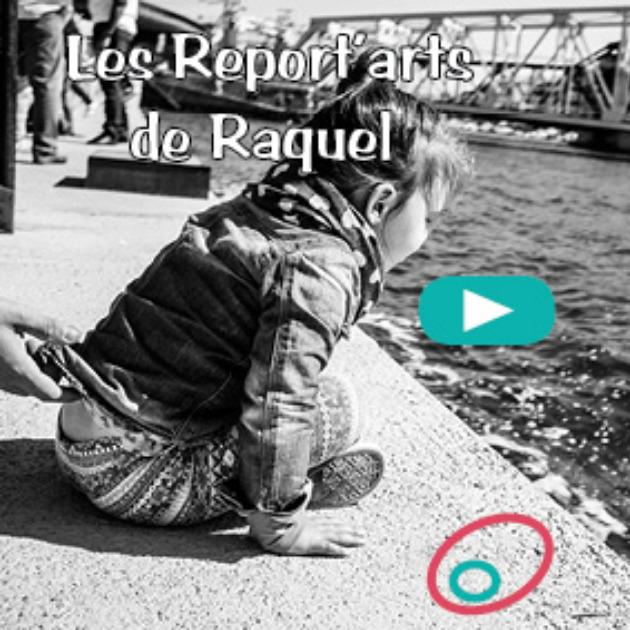 Les Report'Arts de Raquel