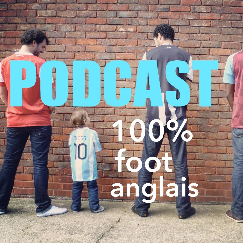 Podcast 100% foot anglais